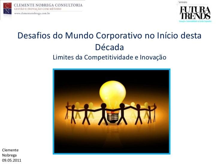 Desafios do Mundo Corporativo no Início desta                        Década                Limites da Competitividade e In...