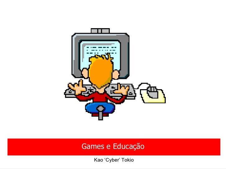 Games e Educação Kao 'Cyber' Tokio