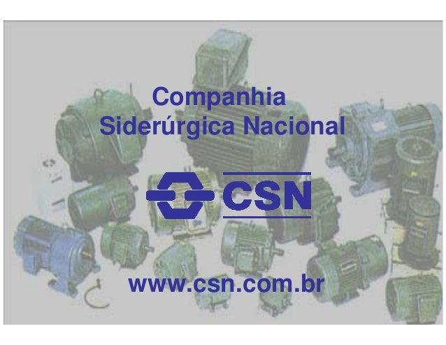 Companhia Siderúrgica Nacional  www.csn.com.br