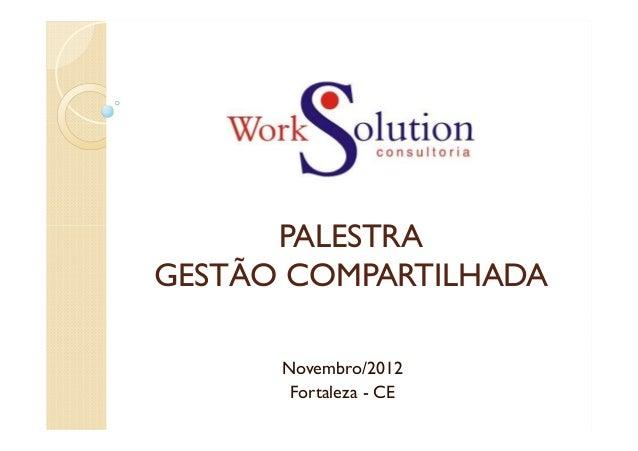 PALESTRAGESTÃO COMPARTILHADA      Novembro/2012       Fortaleza - CE
