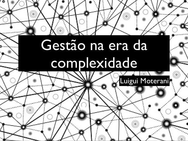Gestão na era da complexidade Luigui Moterani