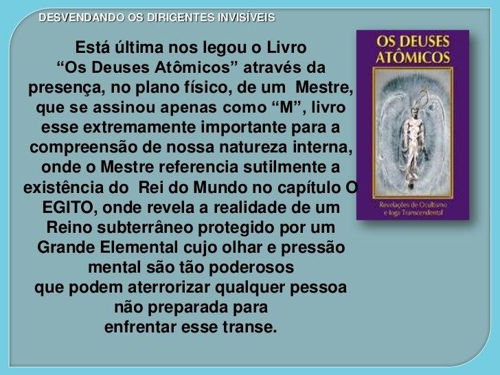 """DESVENDANDO OS DIRIGENTES INVISÍVEIS       Está última nos legou o Livro     """"Os Deuses Atômicos"""" através da presença, no ..."""