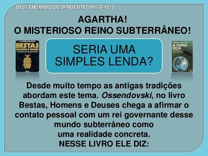 DESVENDANDO OS DIRIGENTES INVISÍVEIS           AGARTHA!O MISTERIOSO REINO SUBTERRÂNEO!                 SERIA UMA          ...