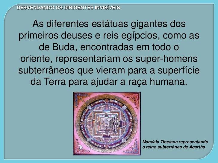 DESVENDANDO OS DIRIGENTES INVISÍVEIS        Shamballah seria o Grande Centro do             corpo do Planeta Terra e é con...