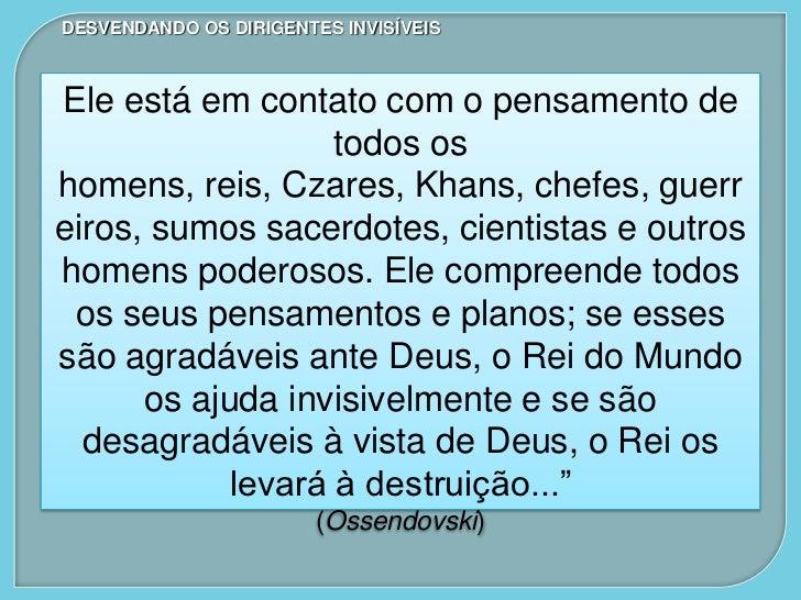DESVENDANDO OS DIRIGENTES INVISÍVEIS    O Senhor do Mundo é uno com o Primeiro    Aspecto, no mais elevado dos planos de  ...