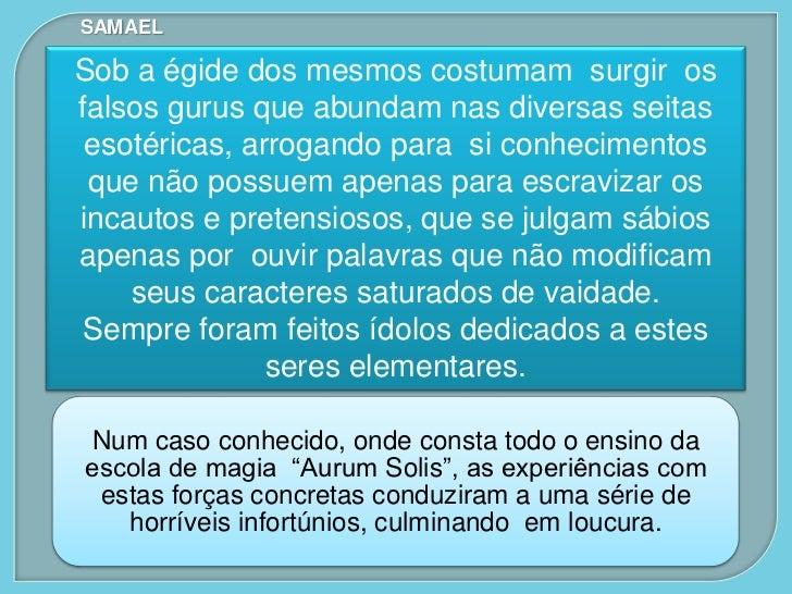SAMAEL NOTA: É interessante observar que na Prova do signo de Gêmeos (Mercúrio = Hod), onde deve colher as maçãs de ouro d...