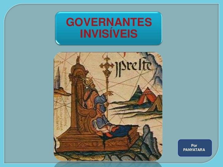 GOVERNANTES  INVISÍVEIS                  Por               PANYATARA