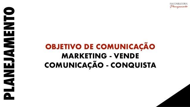 PLANEJAMENTO OBJETIVO DE COMUNICAÇÃO MARKETING - VENDE COMUNICAÇÃO - CONQUISTA FM CONSULTORIA Planejamento