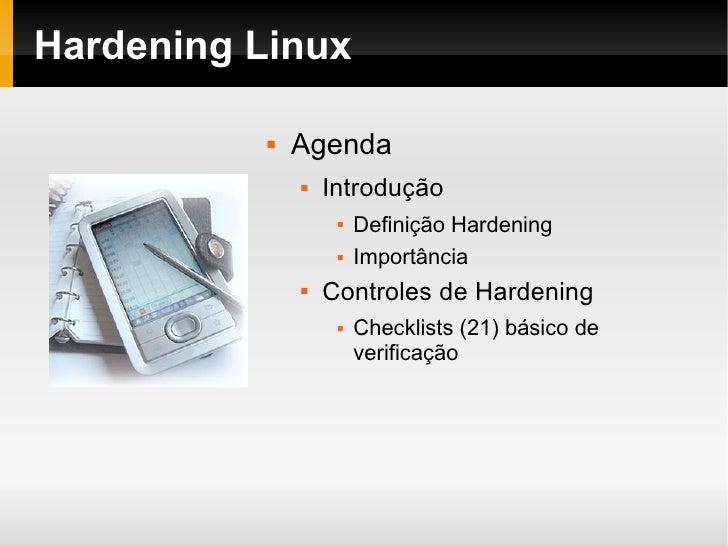 Palestra Hardening Linux - Por Juliano Bento - V FGSL e I SGSL Slide 2