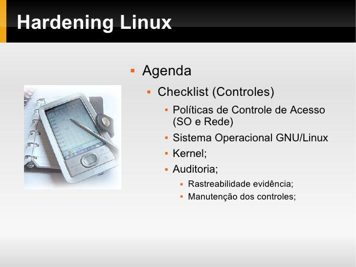 Palestra Hardening Linux - Por Juliano Bento - V FGSL e I SGSL Slide 3