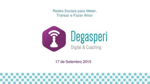 Redes Sociais para Meter, Transar e Fazer Amor 17 de Setembro 2015