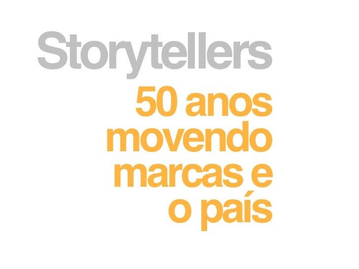 Storytellers    50 anos   movendo   marcas e      o país