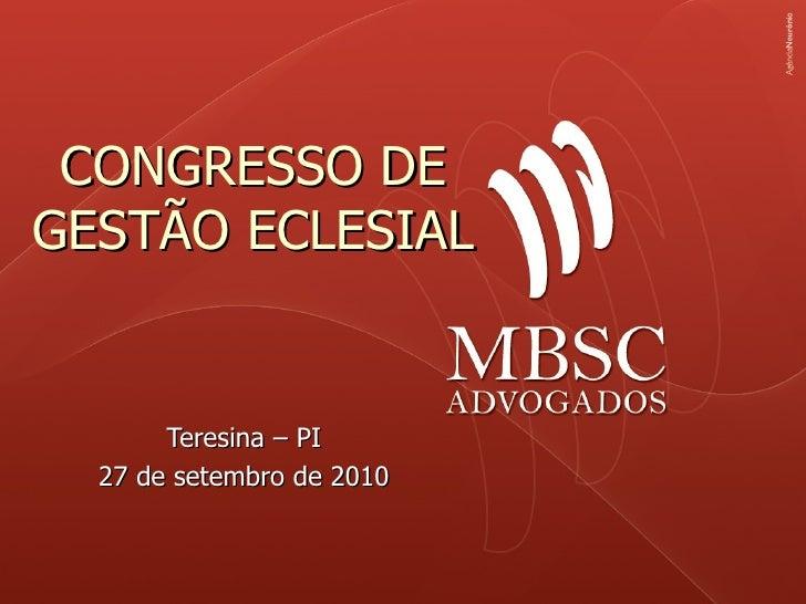 CONGRESSO DE GESTÃO ECLESIAL Teresina – PI 27 de setembro de 2010