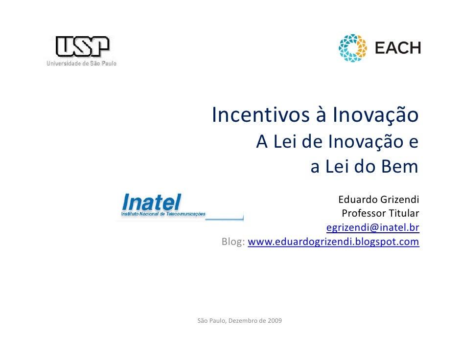 Incentivos à Inovação                   A Lei de Inovação e                          a Lei do Bem                         ...
