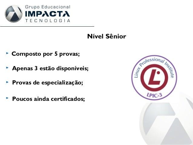 Composto por 5 provas; Apenas 3 estão disponíveis; Provas de especialização; Poucos ainda certificados; Nível Sênior