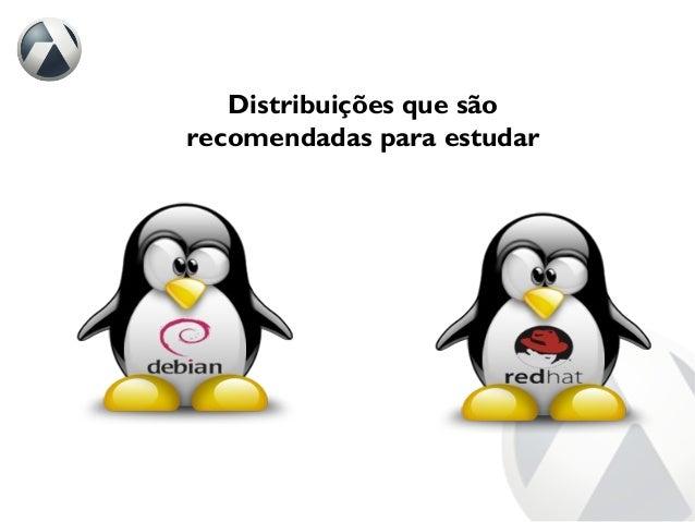 Distribuições que são recomendadas para estudar