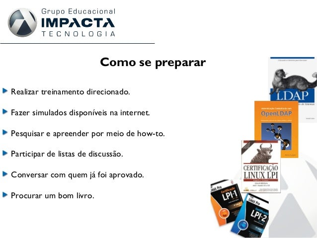 Como se preparar Realizar treinamento direcionado. Fazer simulados disponíveis na internet. Pesquisar e apreender por meio...