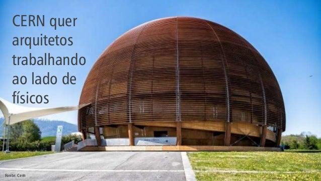 CERN quer arquitetos trabalhando ao lado de físicos Fonte: Cern