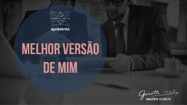www.gorethsousa.com.br gorethcoach@gmail.com