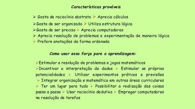 Características prováveis  Gosta de raciocínio abstrato  Aprecia cálculos Gosta de ser organizado  Utiliza estrutura l...