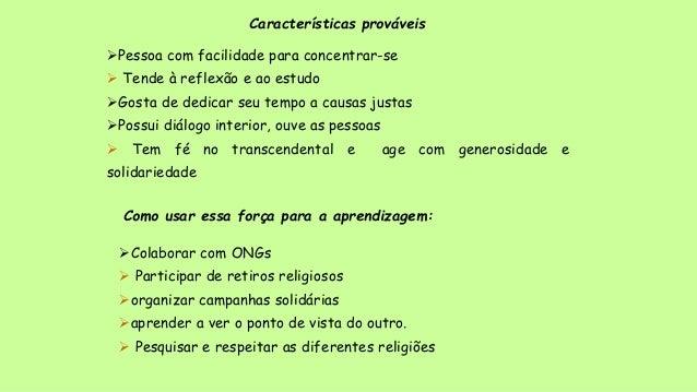 Características prováveis Pessoa com facilidade para concentrar-se  Tende à reflexão e ao estudo Gosta de dedicar seu t...