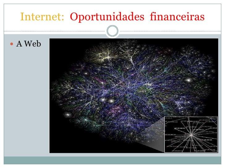 Internet: Oportunidades financeiras A Web