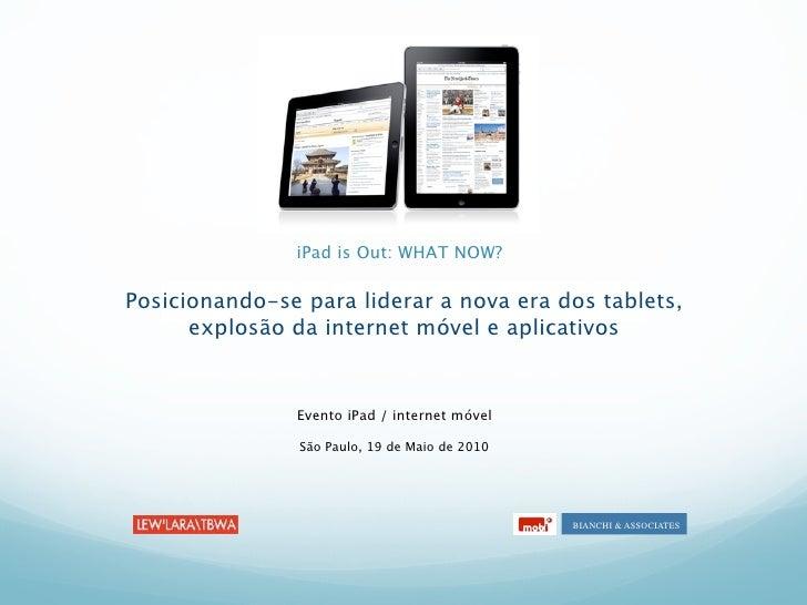 iPad is Out: WHAT NOW?  Posicionando-se para liderar a nova era dos tablets,                        Marc       explosão da...