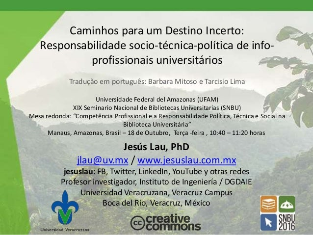 Caminhos para um Destino Incerto: Responsabilidade socio-técnica-política de info- profissionais universitários Tradução e...