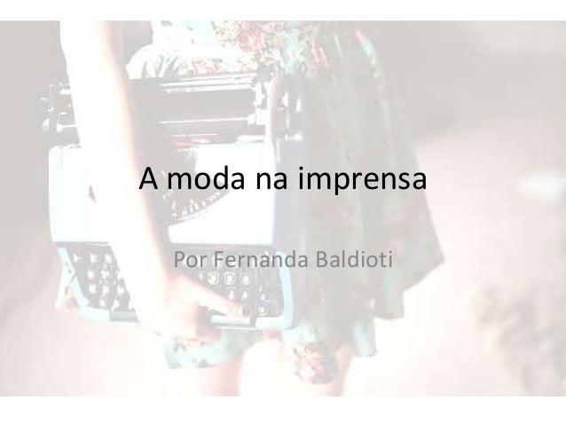 A moda na imprensa Por Fernanda Baldioti