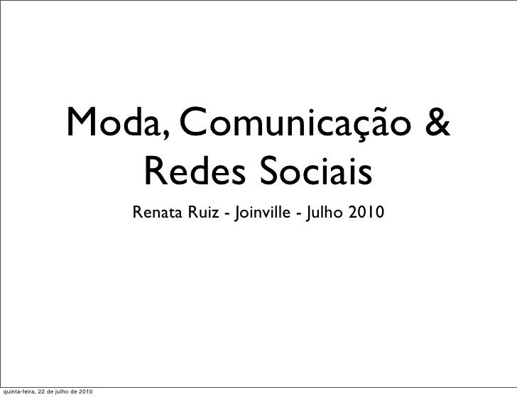 Moda, Comunicação &                          Redes Sociais                                     Renata Ruiz - Joinville - J...