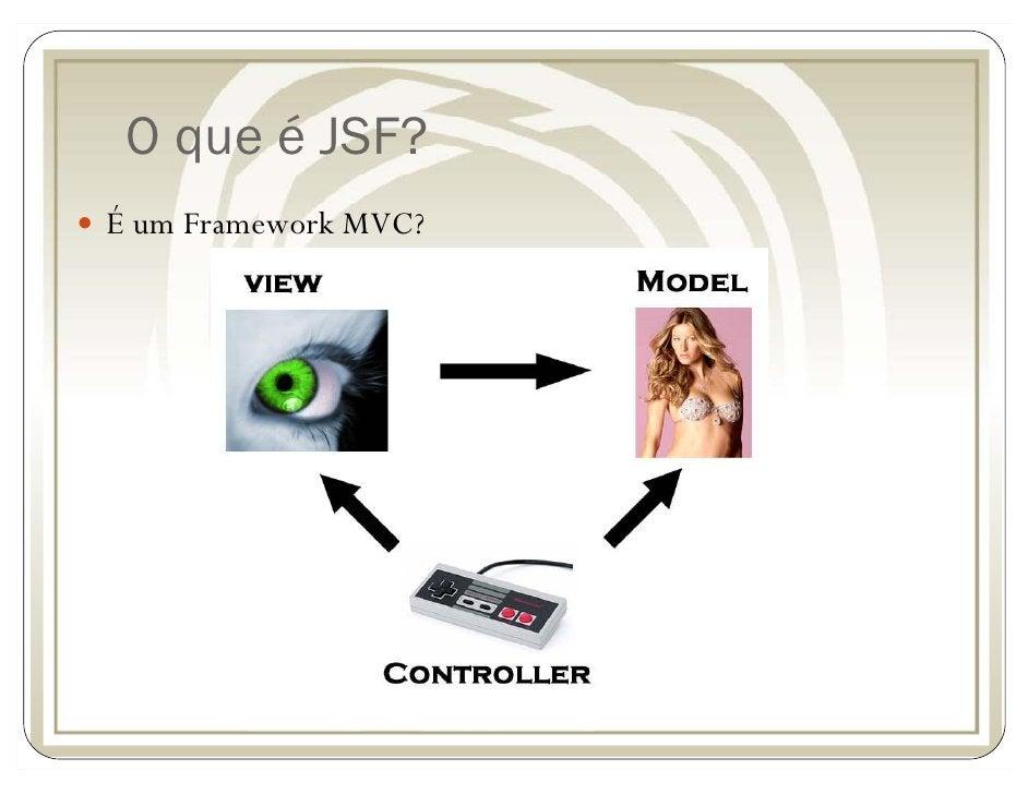 O que é JSF? É um Framework MVC?