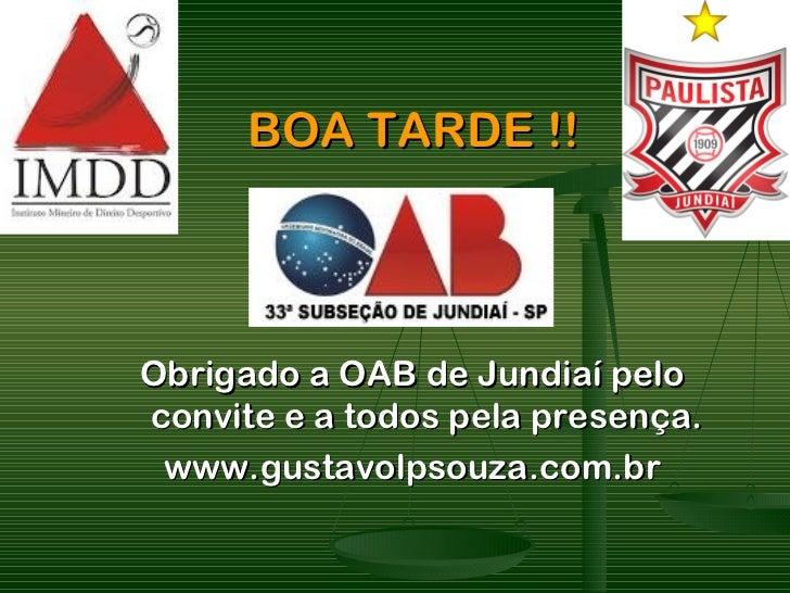 BOA TARDE !!Obrigado a OAB de Jundiaí peloconvite e a todos pela presença. www.gustavolpsouza.com.br