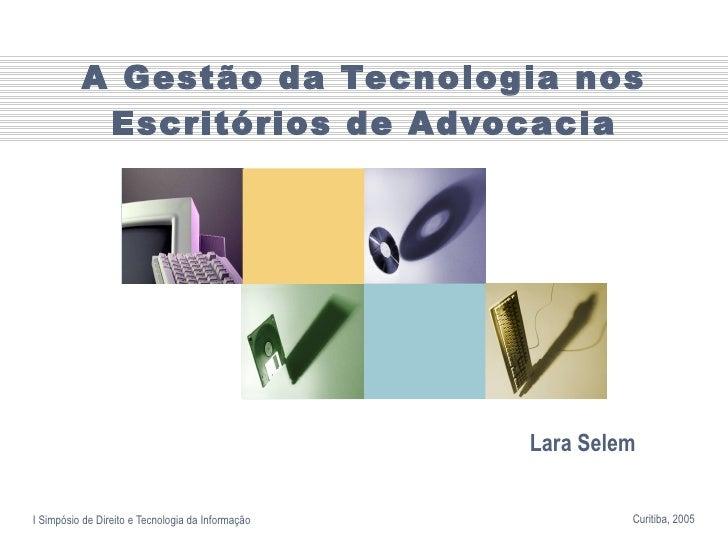 A Gestão da Tecnologia nos Escritórios de Advocacia Lara Selem