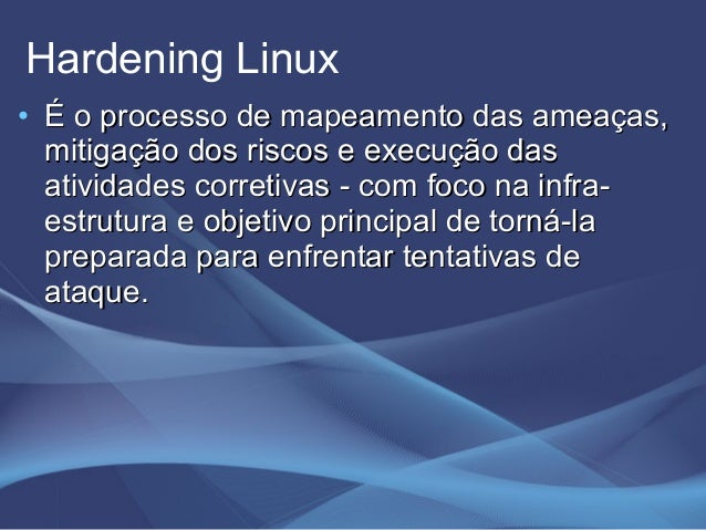 Palestra latinoware - Hardening Linux Slide 3