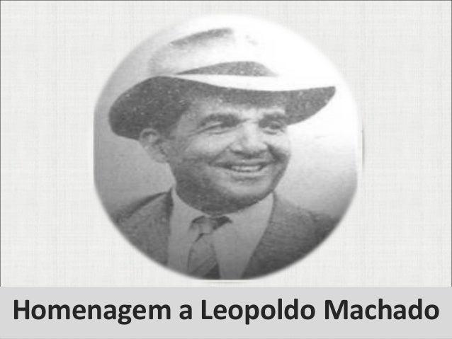 Homenagem a Leopoldo Machado