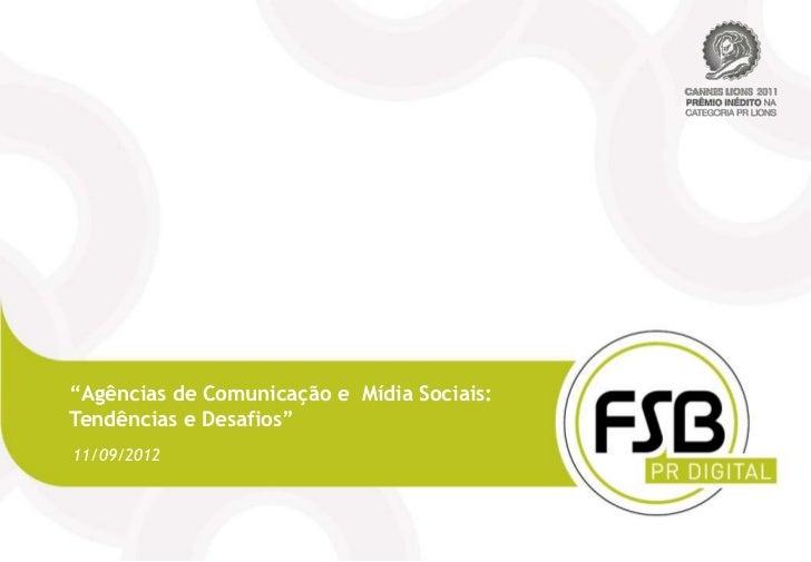 """""""Agências de Comunicação e Mídia Sociais:Tendências e Desafios""""11/09/2012"""