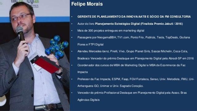 Felipe Morais • GERENTE DE PLANEJAMENTO DA INNOVA/AATB E SÓCIO DA FM CONSULTORIA • Autor do livro Planejamento Estratégico...