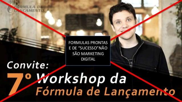 """FORMULAS PRONTAS E DE """"SUCESSO""""NÃO SÃO MARKETING DIGITAL"""