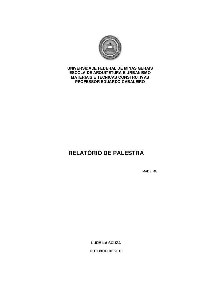 UNIVERSIDADE FEDERAL DE MINAS GERAIS<br />ESCOLA DE ARQUITETURA E URBANISMO<br />MATERIAIS E TÉCNICAS CONSTRUTIVAS<br />PR...