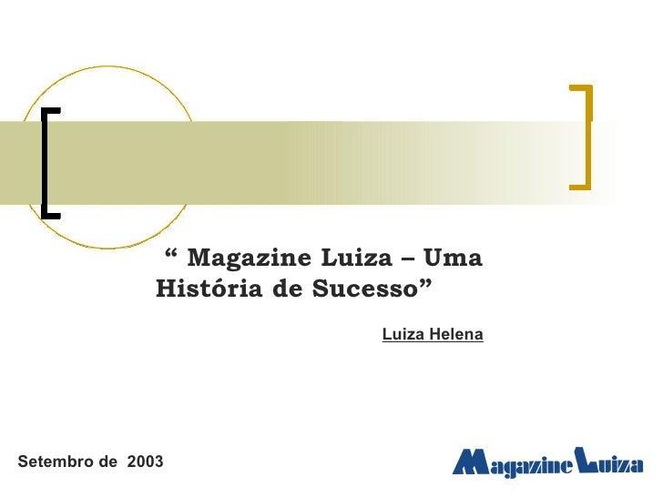 """Setembro de  2003 """"  Magazine Luiza – Uma História de Sucesso"""" Luiza Helena"""