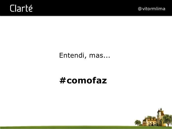 @vitormlimaEntendi, mas...#comofaz
