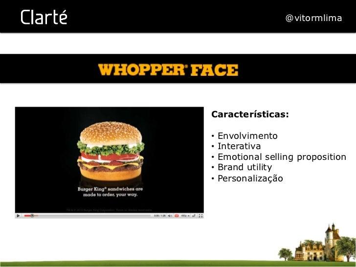 @vitormlimaCaracterísticas:• Envolvimento• Interativa• Emotional selling proposition• Brand utility• Personalização