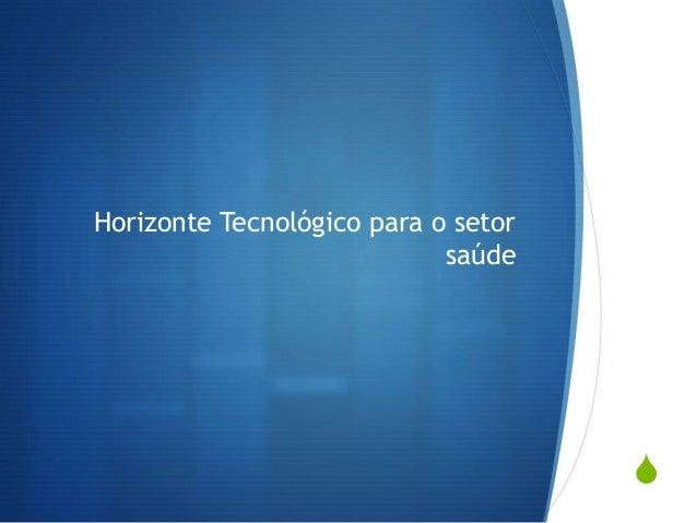 S Horizonte Tecnológico para o setor saúde