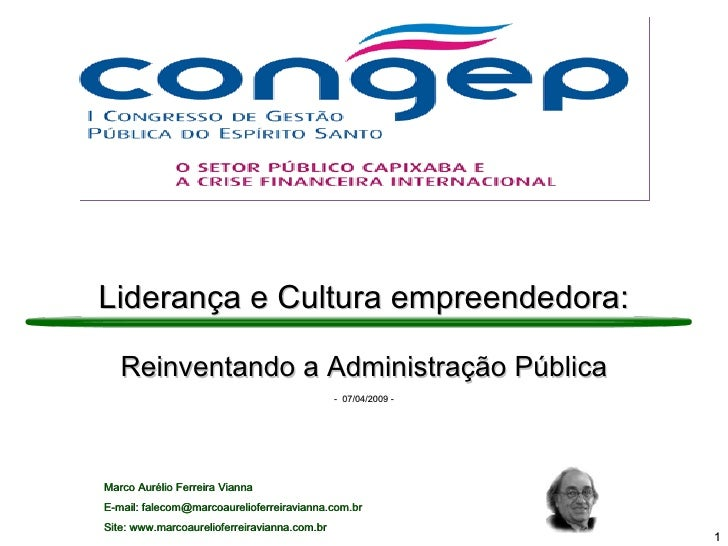 Marco Aurélio Ferreira Vianna E-mail: falecom@marcoaurelioferreiravianna.com.br Site: www.marcoaurelioferreiravianna.com.b...