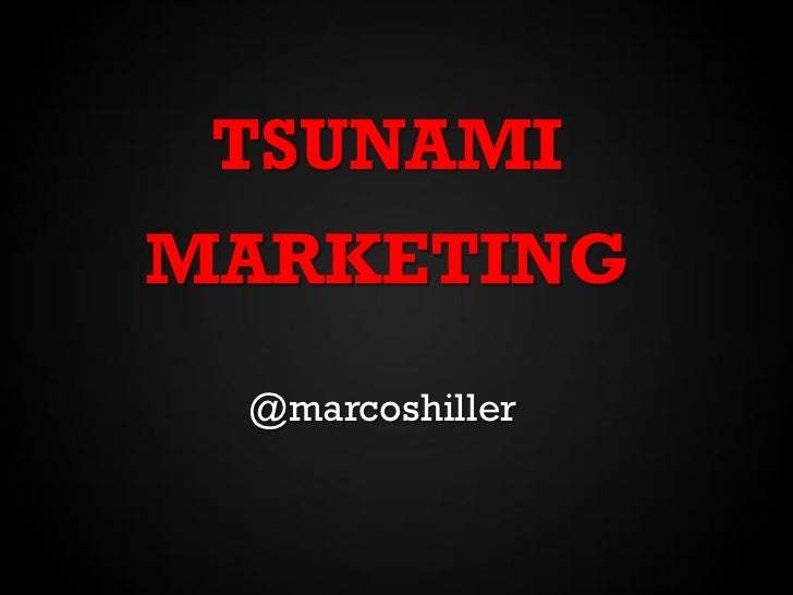TSUNAMIMARKETING @marcoshiller