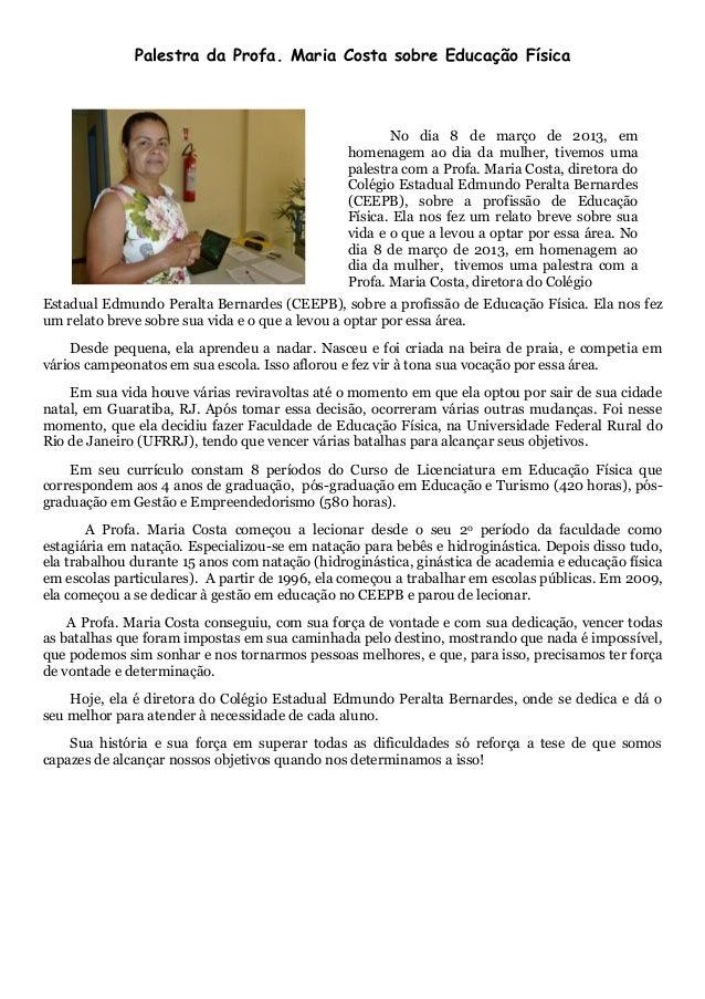 Palestra da Profa. Maria Costa sobre Educação Física Estadual Edmundo Peralta Bernardes (CEEPB), sobre a profissão de Educ...