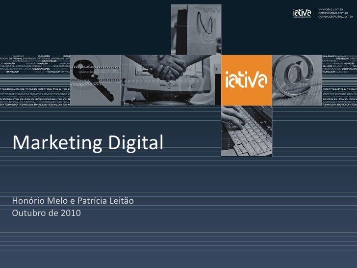 Marketing Digital Honório Melo e Patrícia Leitão Outubro de 2010