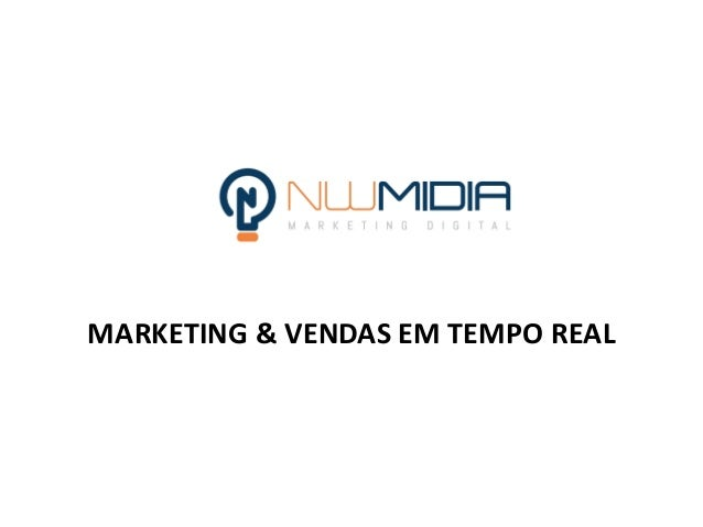 MARKETING & VENDAS EM TEMPO REAL