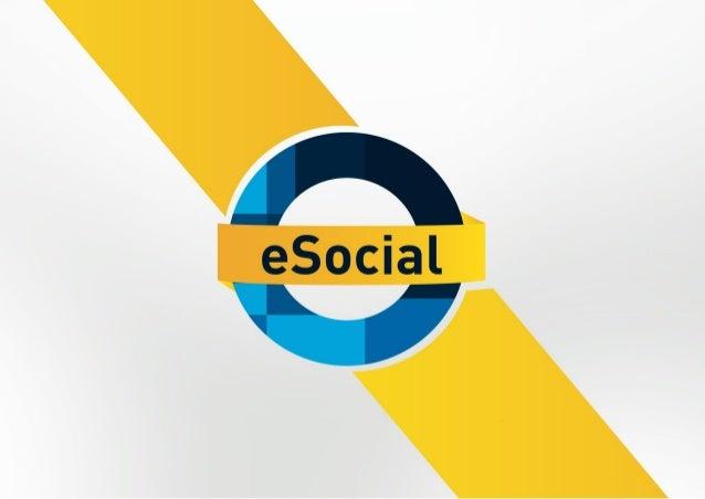 O que é o eSocial? PROJETO DO GOVERNO FEDERAL QUE VAI UNIFICAR O ENVIO DE INFORMAÇÕES PELO EMPREGADOR EM RELAÇÃO AOS SEUS ...