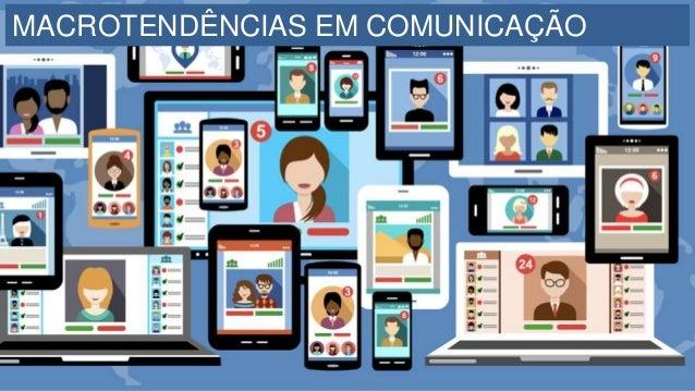 MACROTENDÊNCIAS EM COMUNICAÇÃO
